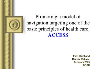 Promoting a model of navigation targeting one of the basic principles of health care:  ACCESS