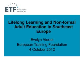 Lifelong Learning and Non-formal Adult Education in Southeast Europe Evelyn  Viertel