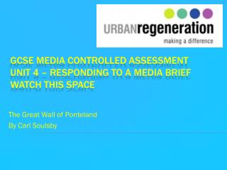 GCSE Media controlled assessment unit 4 – Responding to a media brief watch this space