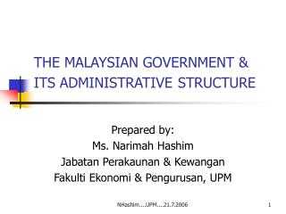 THE MALAYSIAN GOVERNMENT & ITS ADMINISTRATIVE STRUCTURE