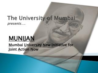 The University of Mumbai presents….