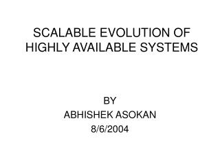 SCALABLE EVOLUTION OF HIGHLY AVAILABLE SYSTEMS