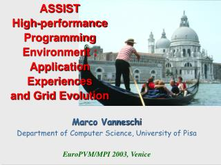 ASSIST  High-performance Programming Environment :  Application Experiences  and Grid Evolution