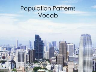 Population Patterns  Vocab