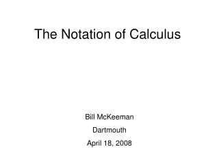 The Notation of Calculus