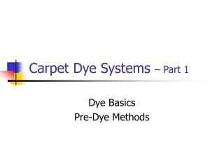 Carpet Dye Systems  – Part 1