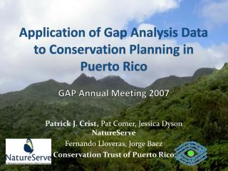Application of Gap Analysis Data to Conservation Planning in Puerto Rico  GAP Annual Meeting 2007