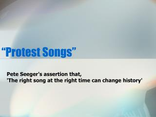 """""""Protest Songs"""""""