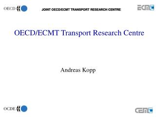 OECD/ECMT Transport Research Centre