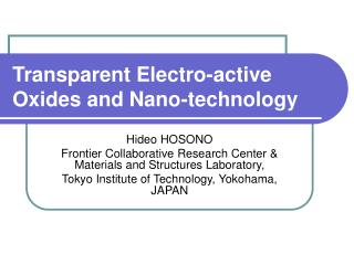 Transparent Electro-active Oxides and Nano-technology