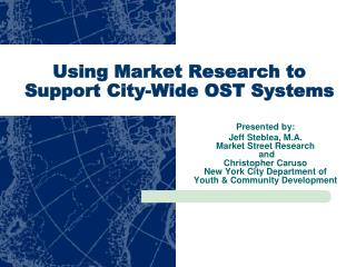 Using Market Research to Support City-Wide OST Systems