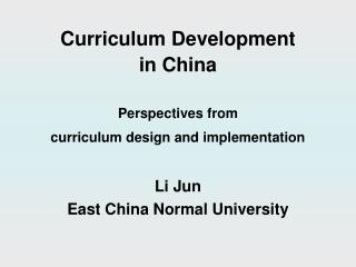 Curriculum Development  in China Perspectives from  curriculum design and implementation