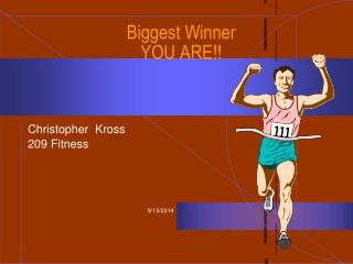 Biggest Winner YOU ARE!!