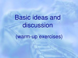 Basic ideas and discussion
