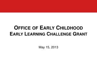 Office of Early Childhood  Early Learning Challenge  Grant
