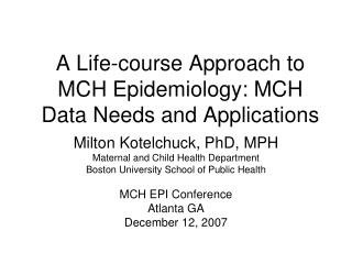 A Life-course Approach to MCH Epidemiology: MCH Data Needs and Applications