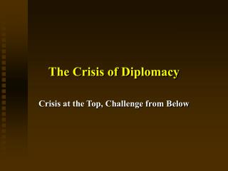 The Crisis of Diplomacy