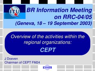 BR Information Meeting  on RRC-04/05  (Geneva, 18 – 19 September 2003)