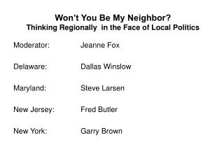 Won't You Be My Neighbor? Thinking Regionally  in the Face of Local Politics