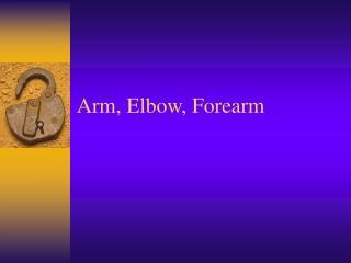 Arm, Elbow, Forearm
