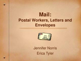 Mail: Postal Workers, Letters and Envelopes