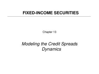 Chapter 13 Modeling the Credit Spreads Dynamics