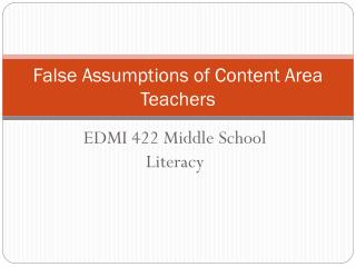 False Assumptions of Content Area Teachers