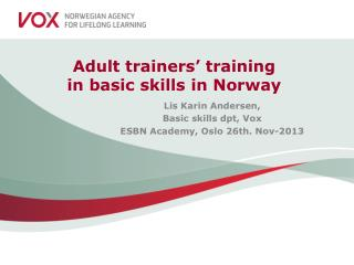 Adult trainers' training in basic skills in Norway