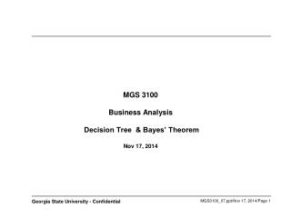 MGS 3100 Business Analysis  Decision Tree  & Bayes' Theorem  Nov 17, 2014