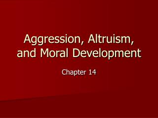 Aggression, Altruism, and Moral Development