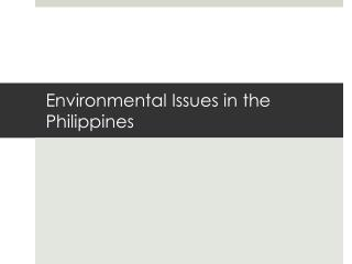 Environmental Issues in the Philippines