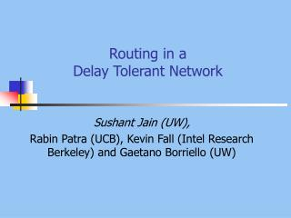 Routing in a Delay Tolerant Network