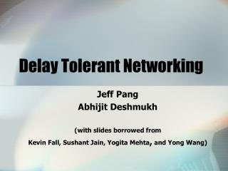 Delay Tolerant Networking