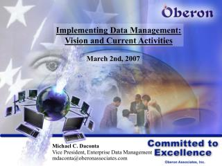 Implementing Data Management: Vision and Current Activities