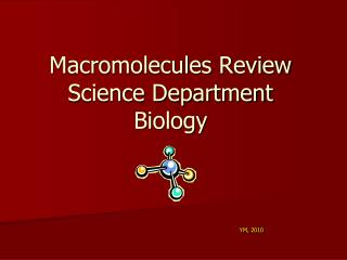 Macromolecules Review Science Department Biology