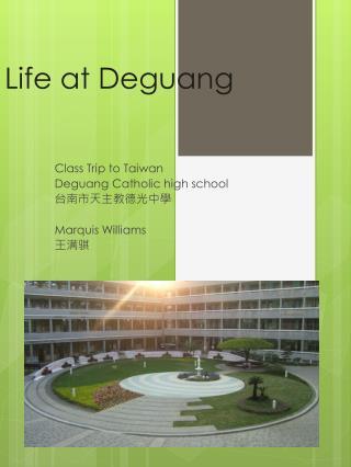 Life at Deguang