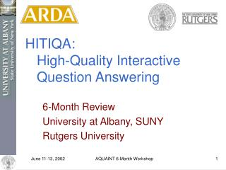 HITIQA:     High-Quality Interactive     Question Answering