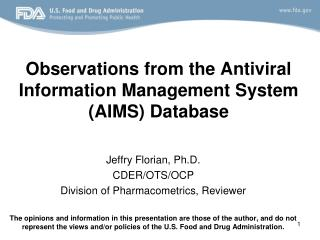 Observations from the Antiviral Information Management System (AIMS) Database