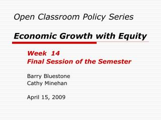 Open Classroom Policy Series Economic Growth with Equity