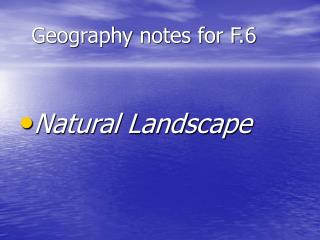 Geography notes for F.6