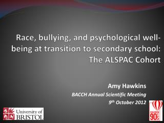 Race, bullying, and psychological well-being at transition to secondary school: The ALSPAC Cohort