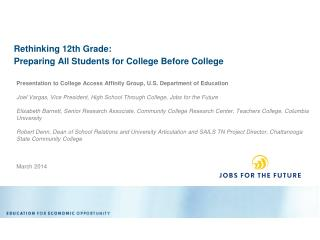 Rethinking 12th Grade:  Preparing  All Students for College Before College