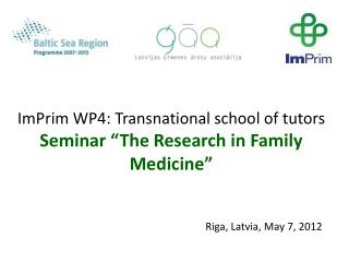 "ImPrim WP4: Transnational school of tutors  Seminar ""The Research in Family Medicine"""