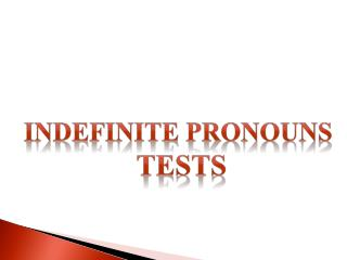 Indefinite Pronouns  Tests