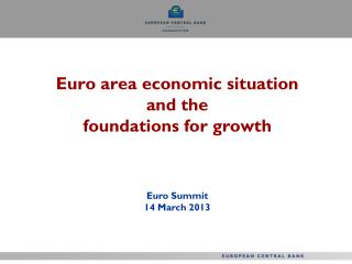 Euro area economic situation  and the  foundations for growth