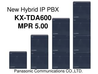 New Hybrid IP PBX KX-TDA600  MPR 5.00