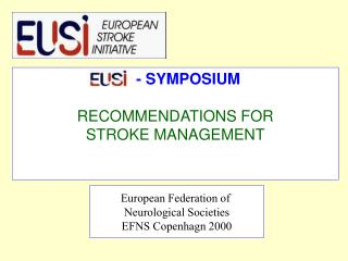 - SYMPOSIUM RECOMMENDATIONS FOR  STROKE MANAGEMENT