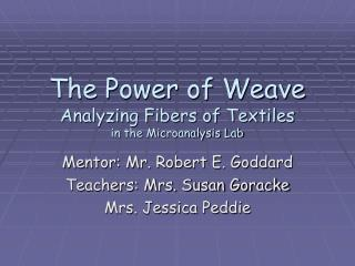 The Power of Weave Analyzing Fibers of Textiles in the Microanalysis Lab