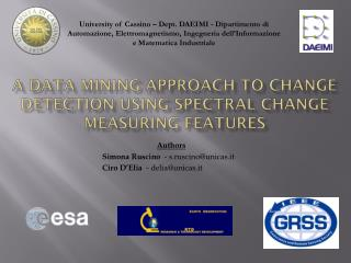 A DATA MINING APPROACH TO CHANGE DETECTION USING SPECTRAL CHANGE MEASURING FEATURES