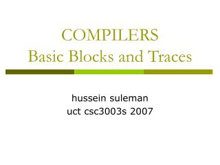 COMPILERS Basic Blocks and Traces